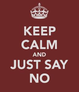keep-calm-and-just-say-no